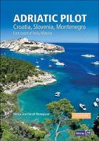 Adriatic Pilot 2020: Croatia, Slovenia, Montenegro, East Coast of Italy, Albania (Hardback)
