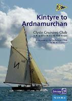CCC Sailing Directions - Kintyre to Ardnamurchan 2020: Clyde Cruising Club Sailing Directions and Anchorages (Spiral bound)