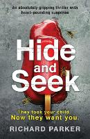 Hide and Seek: An Absolutely Gripping Thriller with Heart-Pounding Suspense (Paperback)