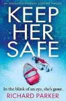 Keep Her Safe: An absolutely gripping suspense thriller (Paperback)