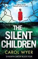 The Silent Children - Detective Robyn Carter Crime Thriller 4 (Paperback)
