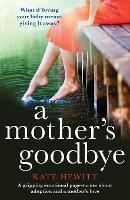 A Mother's Goodbye: A Gripping Emotional Page Turner about Adoption and a Mother's Love (Paperback)