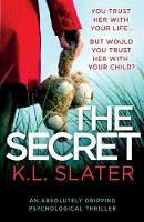 The Secret: An Absolutely Gripping Psychological Thriller (Paperback)