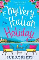 My Very Italian Holiday: The Perfect Feel Good Romantic Comedy (Paperback)
