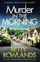 Murder in the Morning: An Absolutely Unputdownable Cozy Murder Mystery Novel - Melissa Craig Mystery 2 (Paperback)