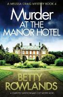 Murder at the Manor Hotel: A Completely Unputdownable Cozy Mystery Novel - Melissa Craig Mystery 4 (Paperback)