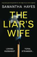 The Liar's Wife: A Gripping Psychological Thriller with Edge-Of-Your-Seat Suspense (Paperback)