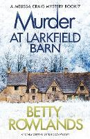 Murder at Larkfield Barn: A Totally Gripping British Cozy Mystery - Melissa Craig Mystery 7 (Paperback)