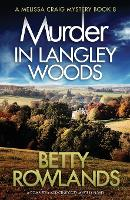 Murder in Langley Woods: A Completely Addictive Cozy Mystery Novel - Melissa Craig Mystery 8 (Paperback)