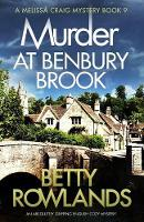 Murder at Benbury Brook: An Absolutely Gripping English Cozy Mystery - Melissa Craig Mystery 9 (Paperback)