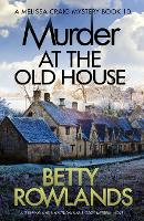 Murder at the Old House: A Gripping and Unputdownable Cozy Mystery Novel (Paperback)
