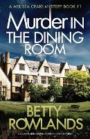 Murder in the Dining Room: An Absolutely Gripping British Cozy Mystery - Melissa Craig Mystery 11 (Paperback)