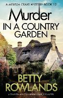 Murder in a Country Garden: A Completely Addictive English Cozy Murder Mystery - Melissa Craig Mystery 12 (Paperback)