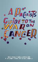 A Pacifist's Guide to the War on Cancer - Oberon Modern Plays (Paperback)