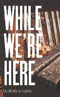 While We're Here (Paperback)