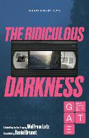 The Ridiculous Darkness - Oberon Modern Plays (Paperback)