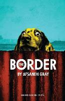 The Border - Oberon Modern Plays (Paperback)
