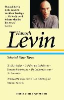 Hanoch Levin: Selected Plays Three: The Thin Soldier; Bachelors and Bachelorettes; Everyone Wants to Live; The Constant Mourner; The Lamenters - Oberon Modern Playwrights (Paperback)