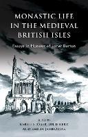Monastic Life in the Medieval British Isles: Essays in Honour of Janet Burton (Paperback)