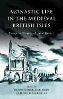 Monastic Life in the Medieval British Isles: Essays in Honour of Janet Burton (Hardback)