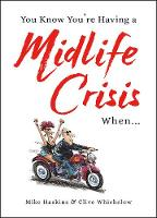 You Know You're Having a Midlife Crisis When... - You Know You're ... (Hardback)