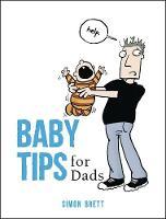 Baby Tips for Dads (Hardback)