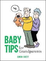 Baby Tips for Grandparents - Baby Tips (Hardback)