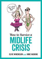 How to Survive a Midlife Crisis