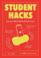 Student Hacks: Tips and Tricks to Make Uni Life Easier (Paperback)