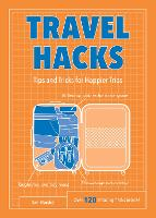 Travel Hacks: Tips and Tricks for Happier Trips - Life Hacks (Paperback)