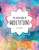 The Little Book of Meditations: A Beginner's Guide to Finding Inner Peace (Hardback)