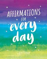 Affirmations for Every Day: Mantras for Calm, Inspiration and Empowerment (Hardback)