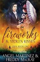 Fireworks & Stolen Kisses (Paperback)