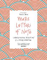 More Letters of Note: Correspondence Deserving of a Wider Audience (Paperback)