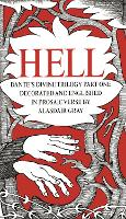 HELL: Dante's Divine Trilogy Part One. Decorated and Englished in Prosaic Verse by Alasdair Gray (Hardback)