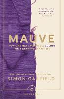 Mauve: How one man invented a colour that changed the world - Canons (Paperback)