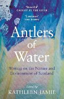 Antlers of Water: Writing on the Nature and Environment of Scotland (Paperback)