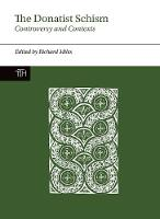 The Donatist Schism: Controversy and Contexts - Translated Texts for Historians, Contexts 2 (Paperback)