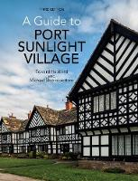 A Guide to Port Sunlight Village: Third edition (Paperback)