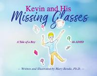 Kevin and his Missing Glasses: A tale of a boy with ADHD (Paperback)