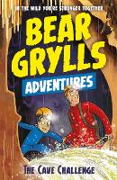 A Bear Grylls Adventure 9: The Cave Challenge - A Bear Grylls Adventure (Paperback)