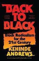 Back to Black: Retelling Black Radicalism for the 21st Century - Blackness in Britain (Paperback)