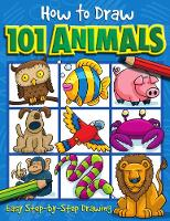 How to Draw 101 Animals - How To Draw 101 (Paperback)