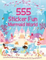 555 Sticker Fun Mermaid World - 555 Sticker Fun (Paperback)