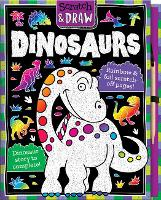 Scratch and Draw Dinosaurs - Scratch and Draw (Hardback)