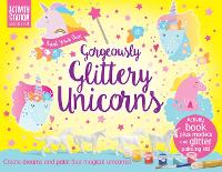 Paint Your Own Gorgeously Glittery Unicorns - Activity Station Gift Boxes (Paperback)