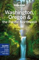 Lonely Planet Washington, Oregon & the Pacific Northwest - Travel Guide (Paperback)