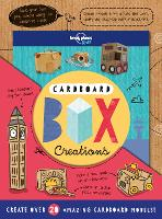 Cardboard Box Creations - Lonely Planet Kids (Paperback)