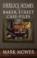 Sherlock Holmes: The Baker Street Case Files (Paperback)