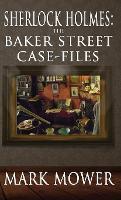 Sherlock Holmes: The Baker Street Case Files: The Baker Street Case Files (Hardback)